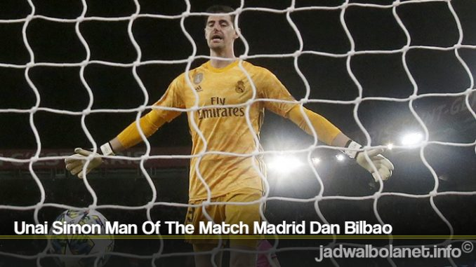 Unai Simon Man Of The Match Madrid Dan Bilbao